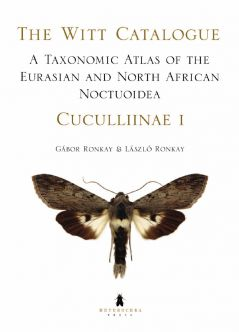 A Taxonomic Atlas of the Eurasian and North African Noctuoidea. Cuculliinae I. – The Witt Catalogue, Volume 2.