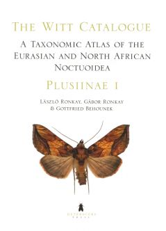A Taxonomic Atlas of the Eurasian and North African Noctuoidea. Plusiinae I. - The Witt Catalogue, Volume 1.