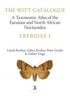 Taxonomic Atlas of the Eurasian and North African Noctuoidea. Erebidae I. - The Witt Catalogue, Volume 7.