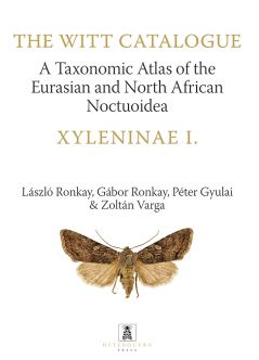 Xyleninae I. The Agrochola generic complex. A Taxonomic Atlas of the Eurasian and North African Noctuoidea. Volume 9.
