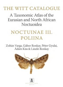 Noctuinae III. – Poliina. A Taxonomic Atlas of the Eurasian and North African Noctuoidea.